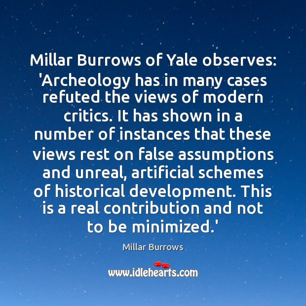Image, Millar Burrows of Yale observes: 'Archeology has in many cases refuted the