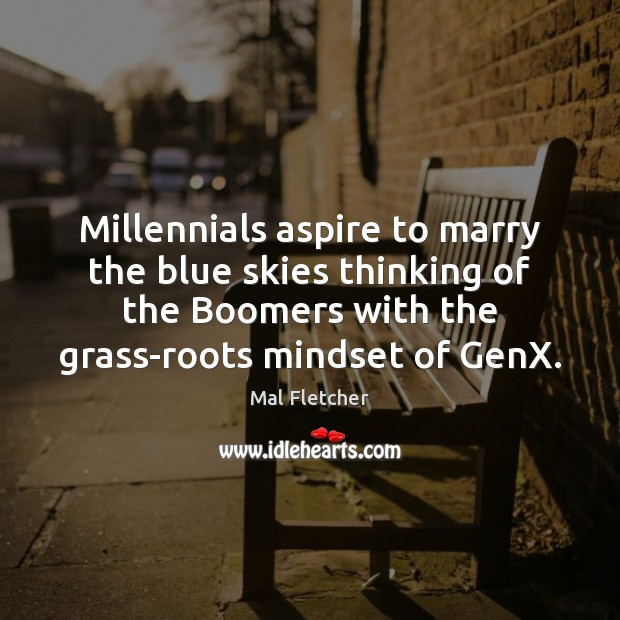 Millennials aspire to marry the blue skies thinking of the Boomers with Image