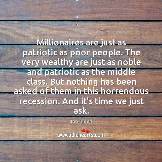 Millionaires are just as patriotic as poor people. The very wealthy are Image