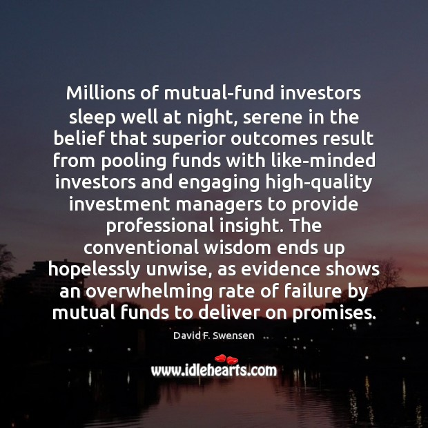Millions of mutual-fund investors sleep well at night, serene in the belief Image