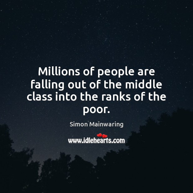 Millions of people are falling out of the middle class into the ranks of the poor. Image