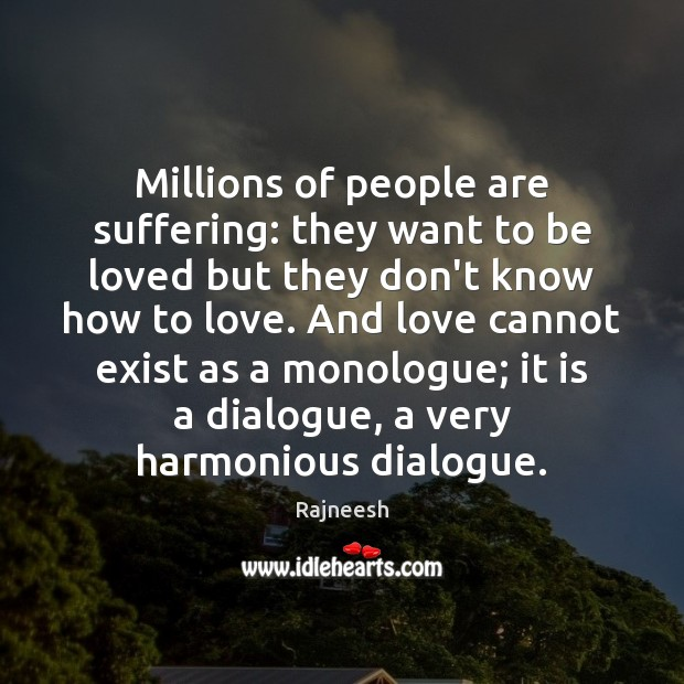 Image, Millions of people are suffering: they want to be loved but they