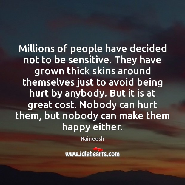 Millions of people have decided not to be sensitive. They have grown Image
