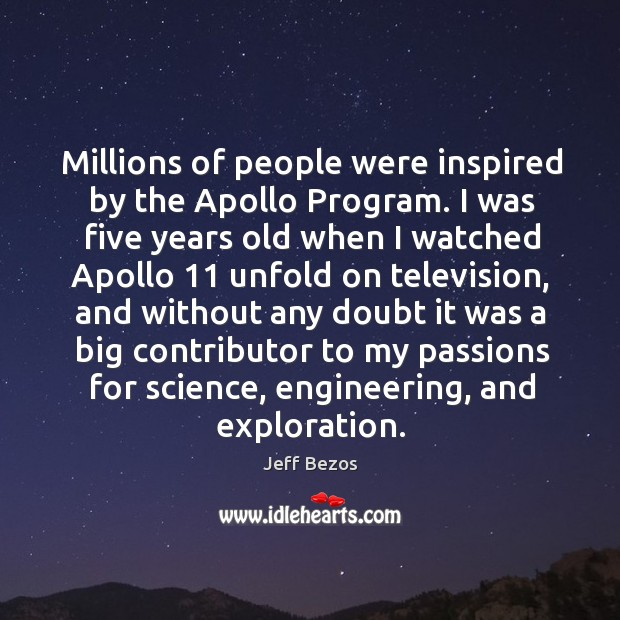 Image, Millions of people were inspired by the Apollo Program. I was five