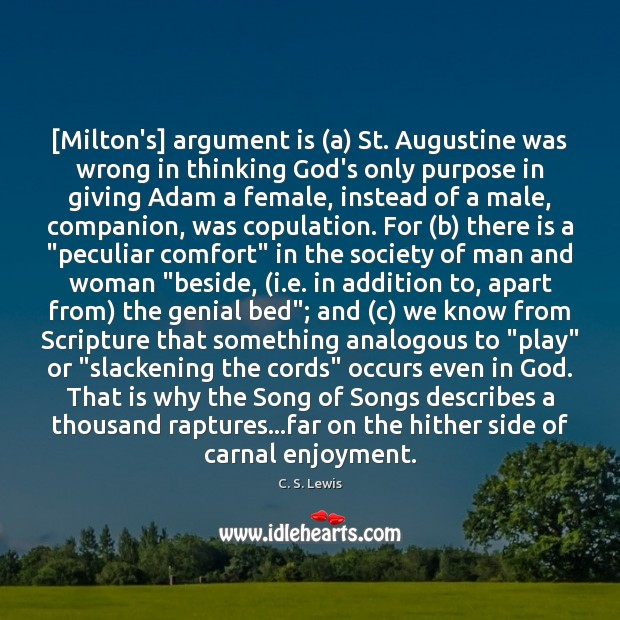[Milton's] argument is (a) St. Augustine was wrong in thinking God's only Image