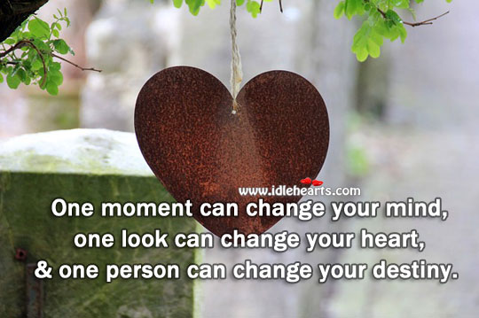 Image, One person can change destiny.