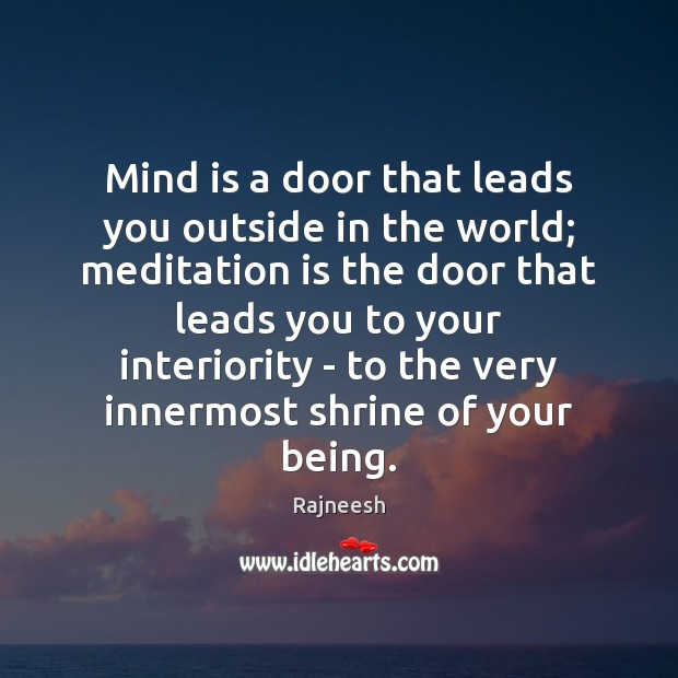 Mind is a door that leads you outside in the world; meditation Image