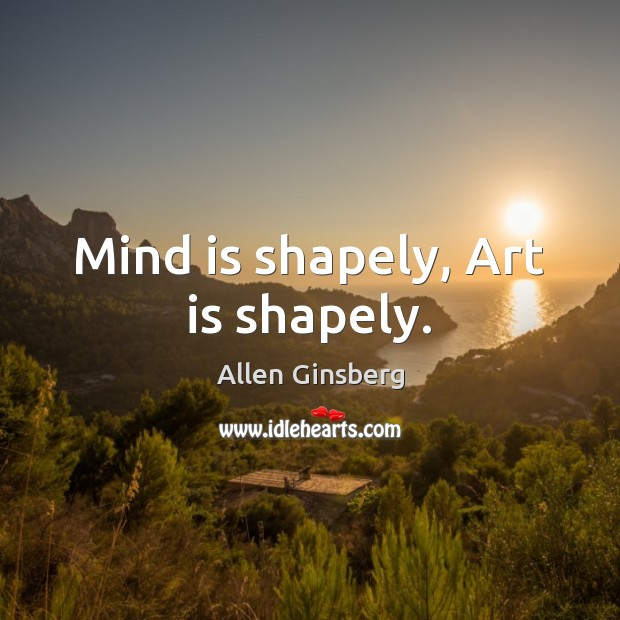 Mind is shapely, Art is shapely. Image