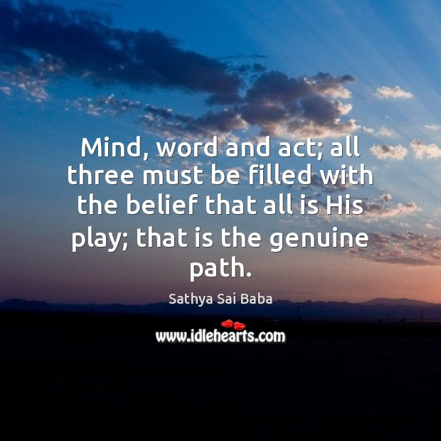 Mind, word and act; all three must be filled with the belief Image