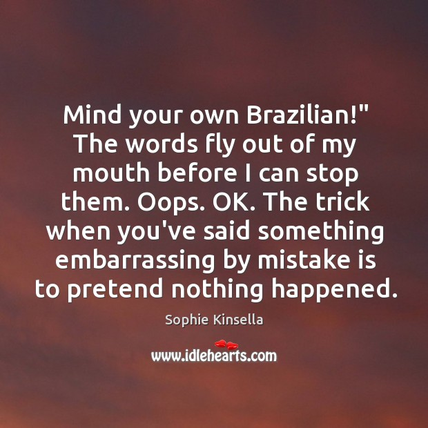 "Mind your own Brazilian!"" The words fly out of my mouth before Image"