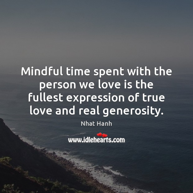 Image, Mindful time spent with the person we love is the fullest expression