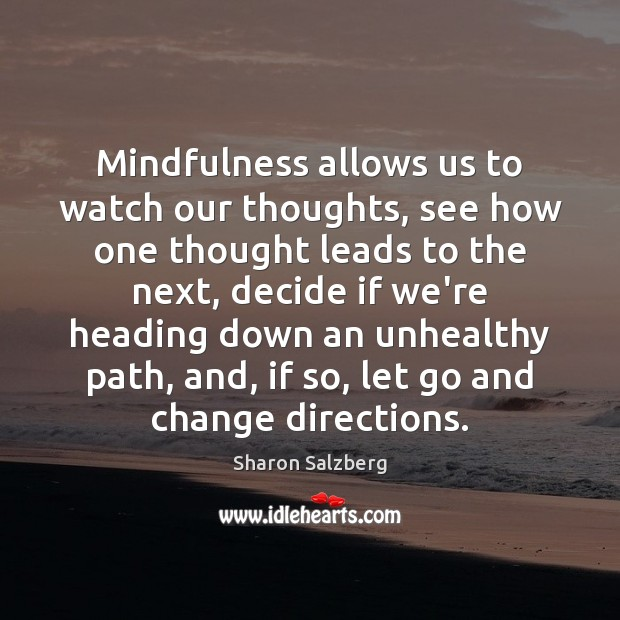 Image, Mindfulness allows us to watch our thoughts, see how one thought leads