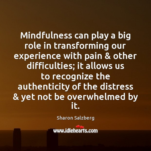 Mindfulness can play a big role in transforming our experience with pain & Image