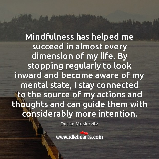 Mindfulness has helped me succeed in almost every dimension of my life. Image