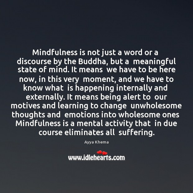 Image, Mindfulness is not just a word or a  discourse by the Buddha,