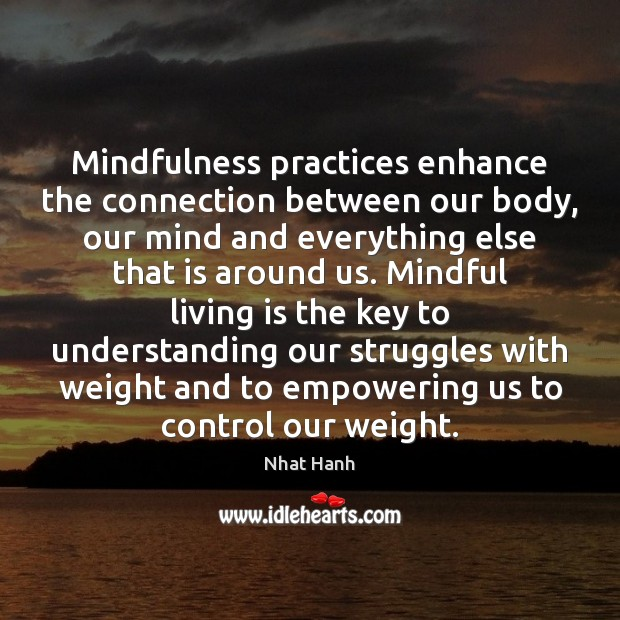 Image, Mindfulness practices enhance the connection between our body, our mind and everything