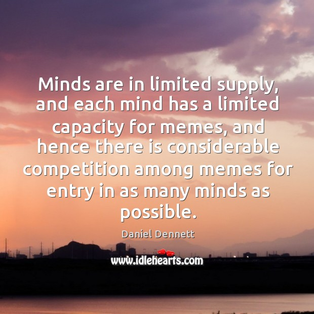 Image, Minds are in limited supply, and each mind has a limited capacity
