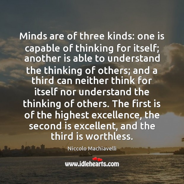 Image, Minds are of three kinds: one is capable of thinking for itself;