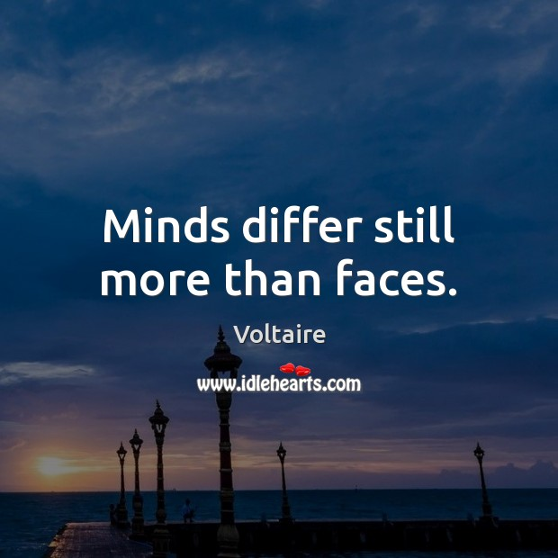 Image, Minds differ still more than faces.