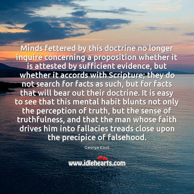 Minds fettered by this doctrine no longer inquire concerning a proposition whether Image