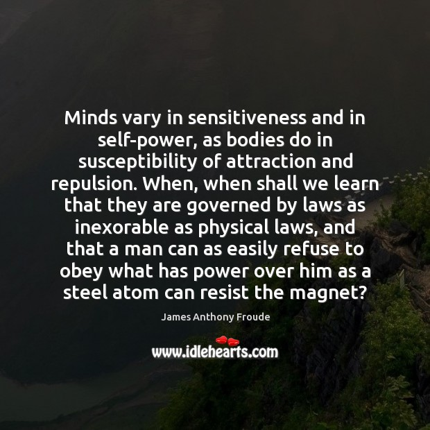 Image, Minds vary in sensitiveness and in self-power, as bodies do in susceptibility
