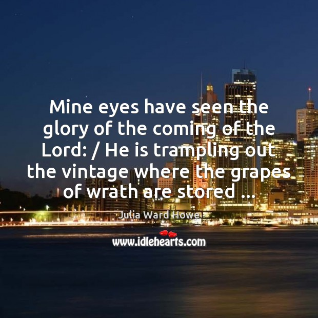 Mine eyes have seen the glory of the coming of the Lord: / Image