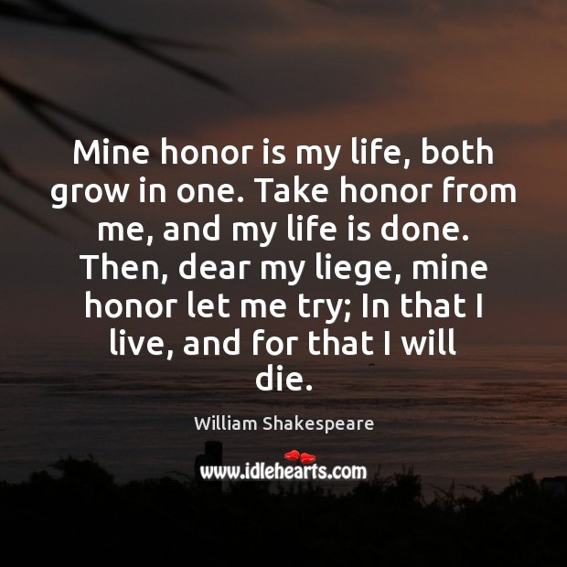 Image, Mine honor is my life, both grow in one. Take honor from