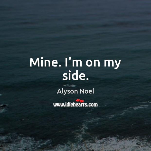 Mine. I'm on my side. Image