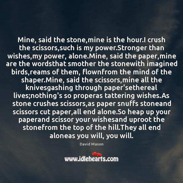 Mine, said the stone,mine is the hour.I crush the scissors, Image