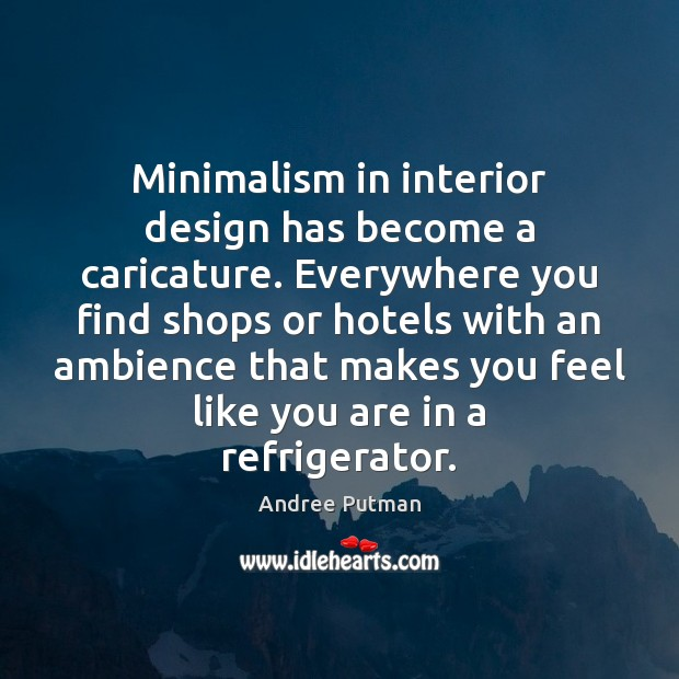 Image, Minimalism in interior design has become a caricature. Everywhere you find shops