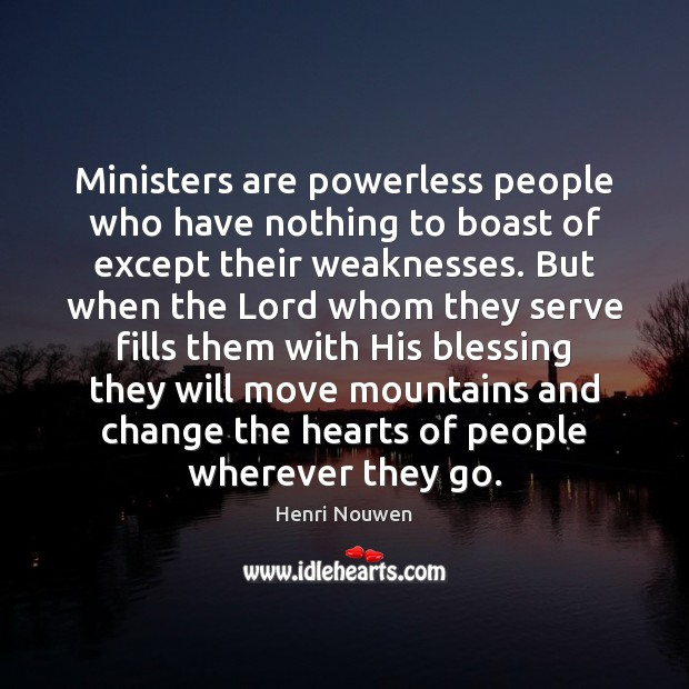 Image, Ministers are powerless people who have nothing to boast of except their