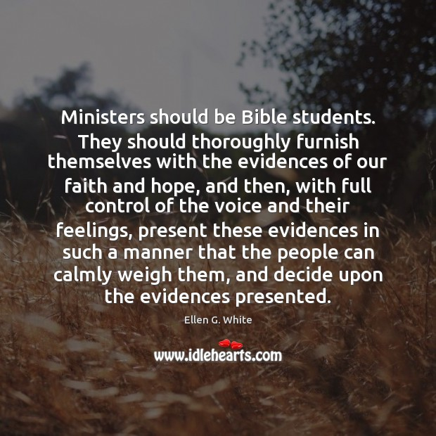 Ministers should be Bible students. They should thoroughly furnish themselves with the Image
