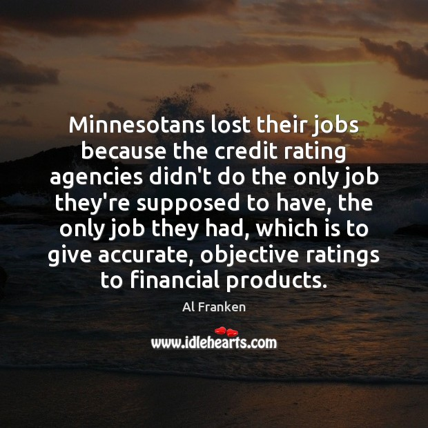Minnesotans lost their jobs because the credit rating agencies didn't do the Image