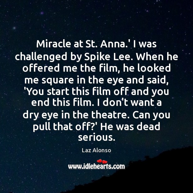 Miracle at St. Anna.' I was challenged by Spike Lee. When Image