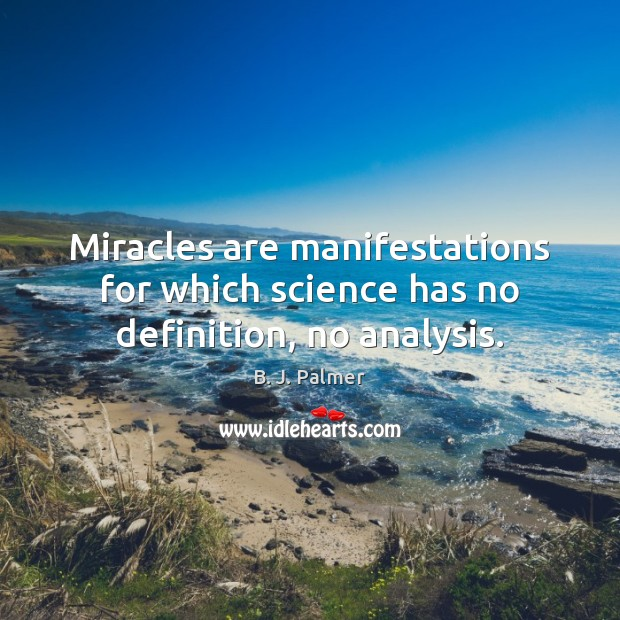 Image, Miracles are manifestations for which science has no definition, no analysis.