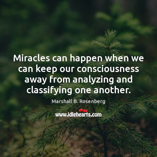 Miracles can happen when we can keep our consciousness away from analyzing Image