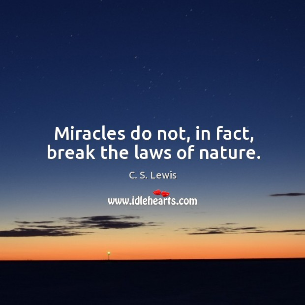 Miracles do not, in fact, break the laws of nature. Image
