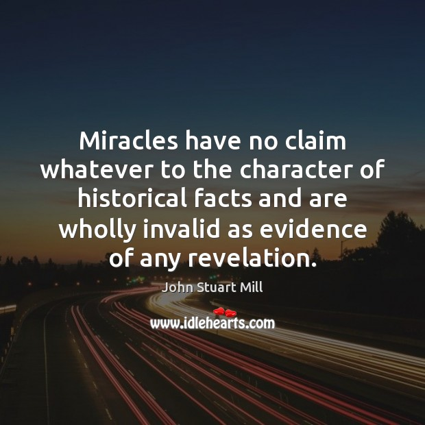 Image, Miracles have no claim whatever to the character of historical facts and