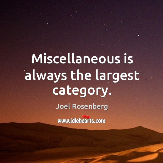 Miscellaneous is always the largest category. Image