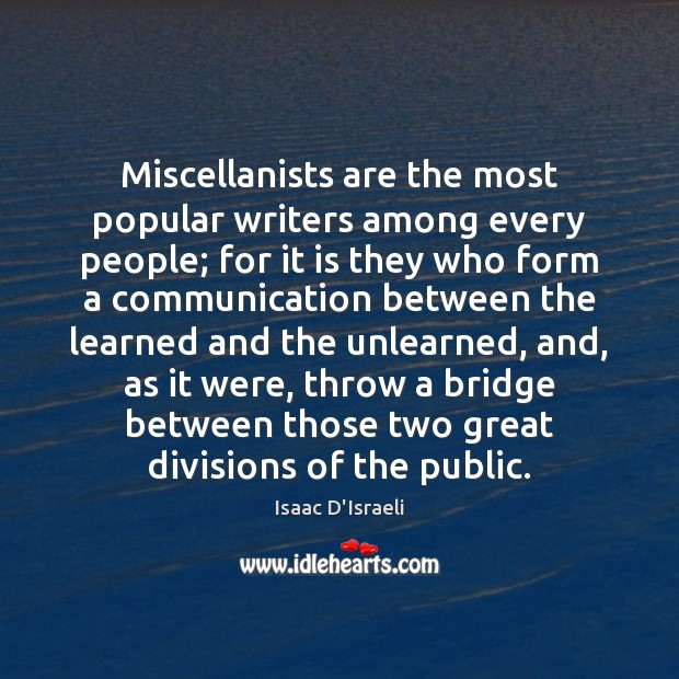 Miscellanists are the most popular writers among every people; for it is Image