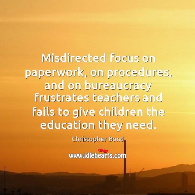 Misdirected focus on paperwork, on procedures, and on bureaucracy frustrates teachers Image