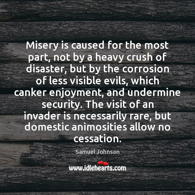 Image, Misery is caused for the most part, not by a heavy crush