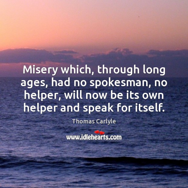 Misery which, through long ages, had no spokesman, no helper, will now Image