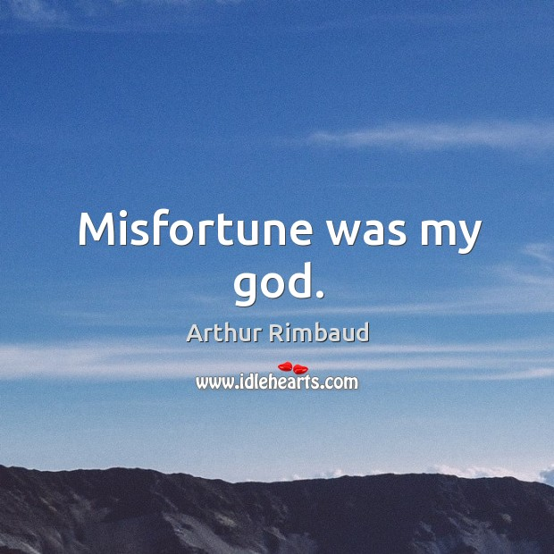 Misfortune was my God. Image
