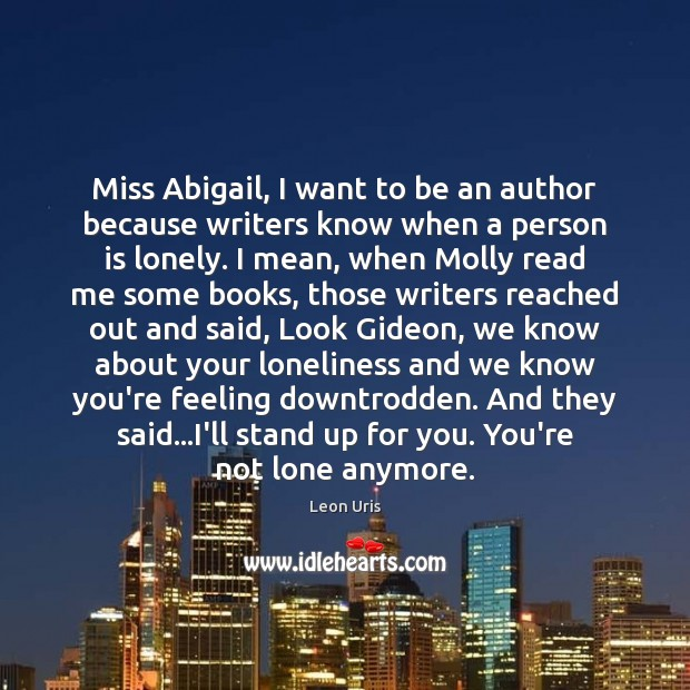 Image, Miss Abigail, I want to be an author because writers know when