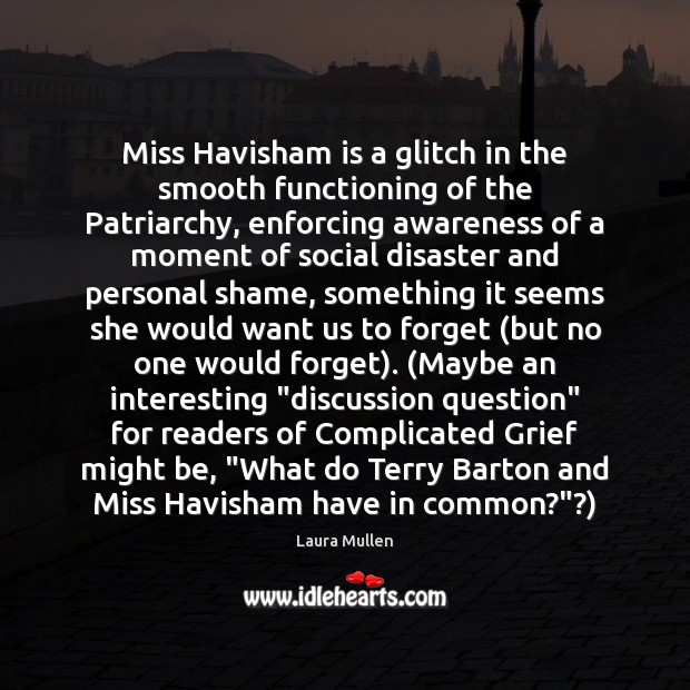 Image, Miss Havisham is a glitch in the smooth functioning of the Patriarchy,