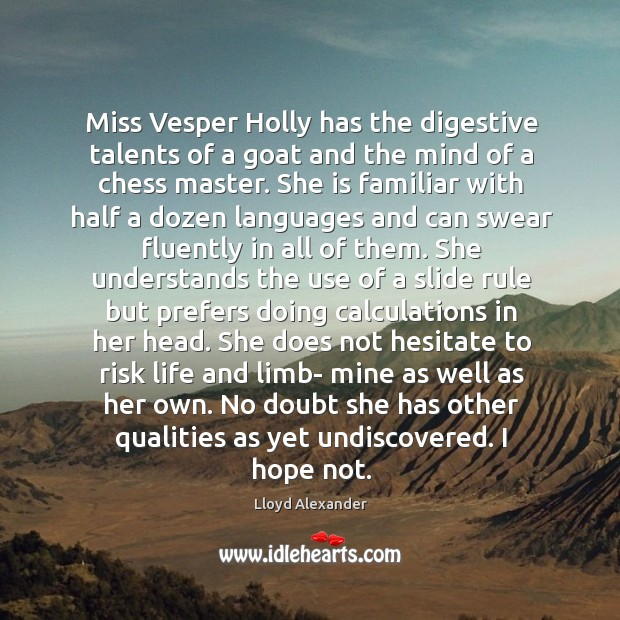 Miss Vesper Holly has the digestive talents of a goat and the Image