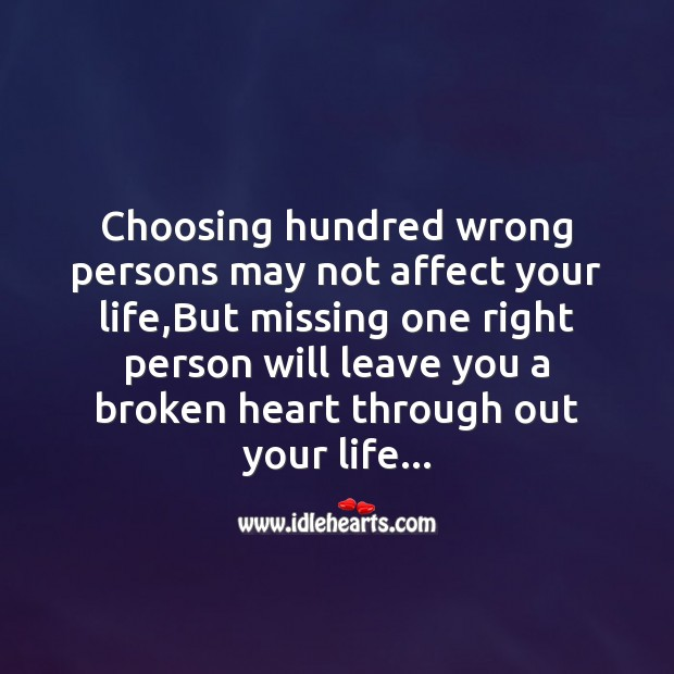 Missing one right person will leave you a broken heart Broken Heart Messages Image