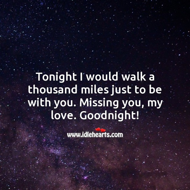 Missing you, my love. Goodnight! Good Night Quotes Image