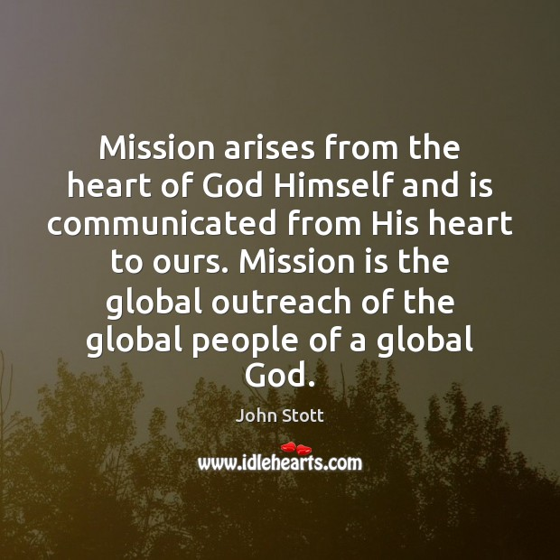 Mission arises from the heart of God Himself and is communicated from Image